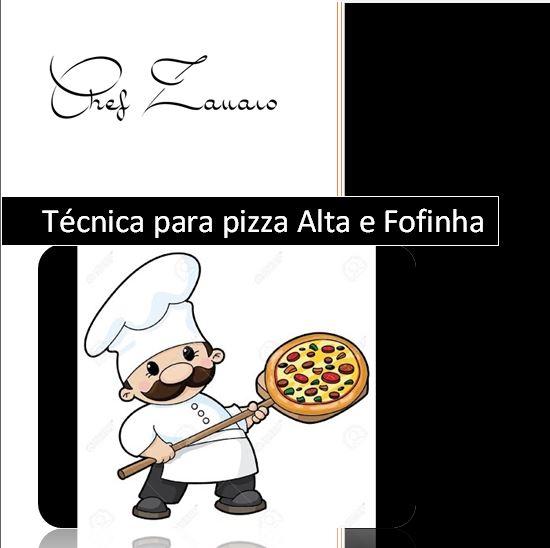 técnica pizza alta e fofinha